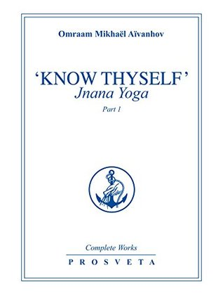 Know Thyself: Jnana Yoga: Part 1 Omraam Mikhaël Aïvanhov
