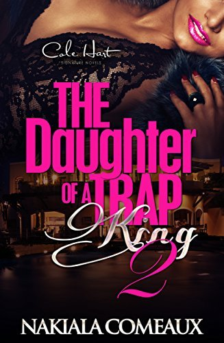 Daughter of a Trap King 2  by  Nakiala Comeaux