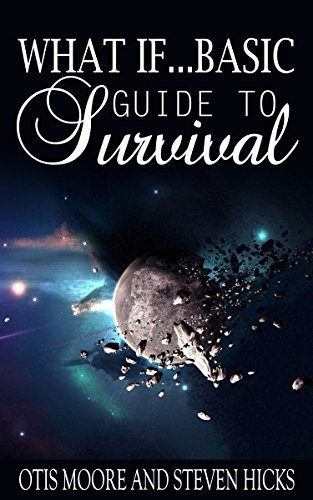 What if...Basic Guide to Survival  by  Otis Moore