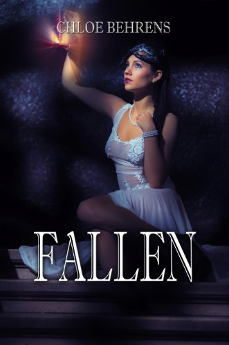 Fallen (The Ella Rose Series Book 1) Chloe Behrens
