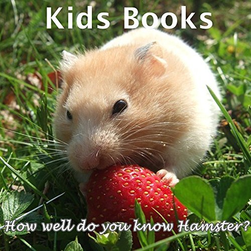Kids Books: How well do you know Hamster? (Teaching your child about the Hamster) Puppy P.