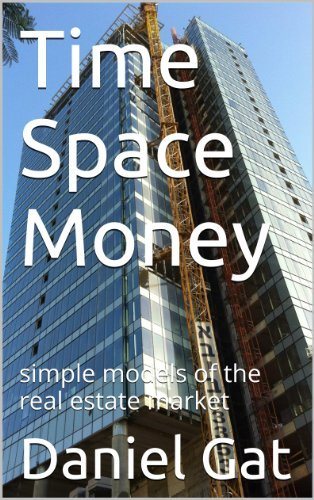 Time Space Money: simple models of the real estate market  by  Daniel Gat