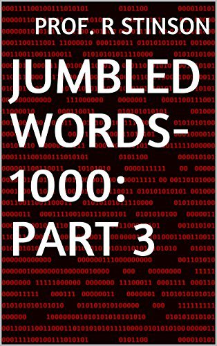 Jumbled Words-1000: Part 3 (The 1000 Jumbled Words) Prof. R Stinson