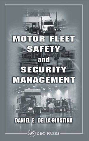 Motor Fleet Safety and Security Management  by  Daniel E. Della-Giustina