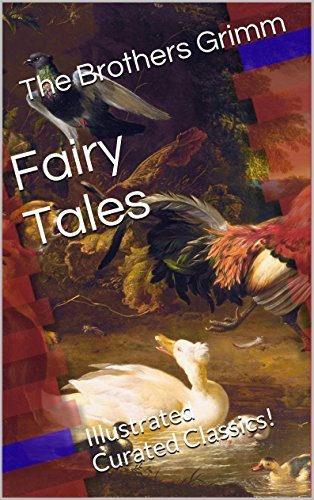 Fairy Tales: Illustrated Curated Classics! Jacob Grimm