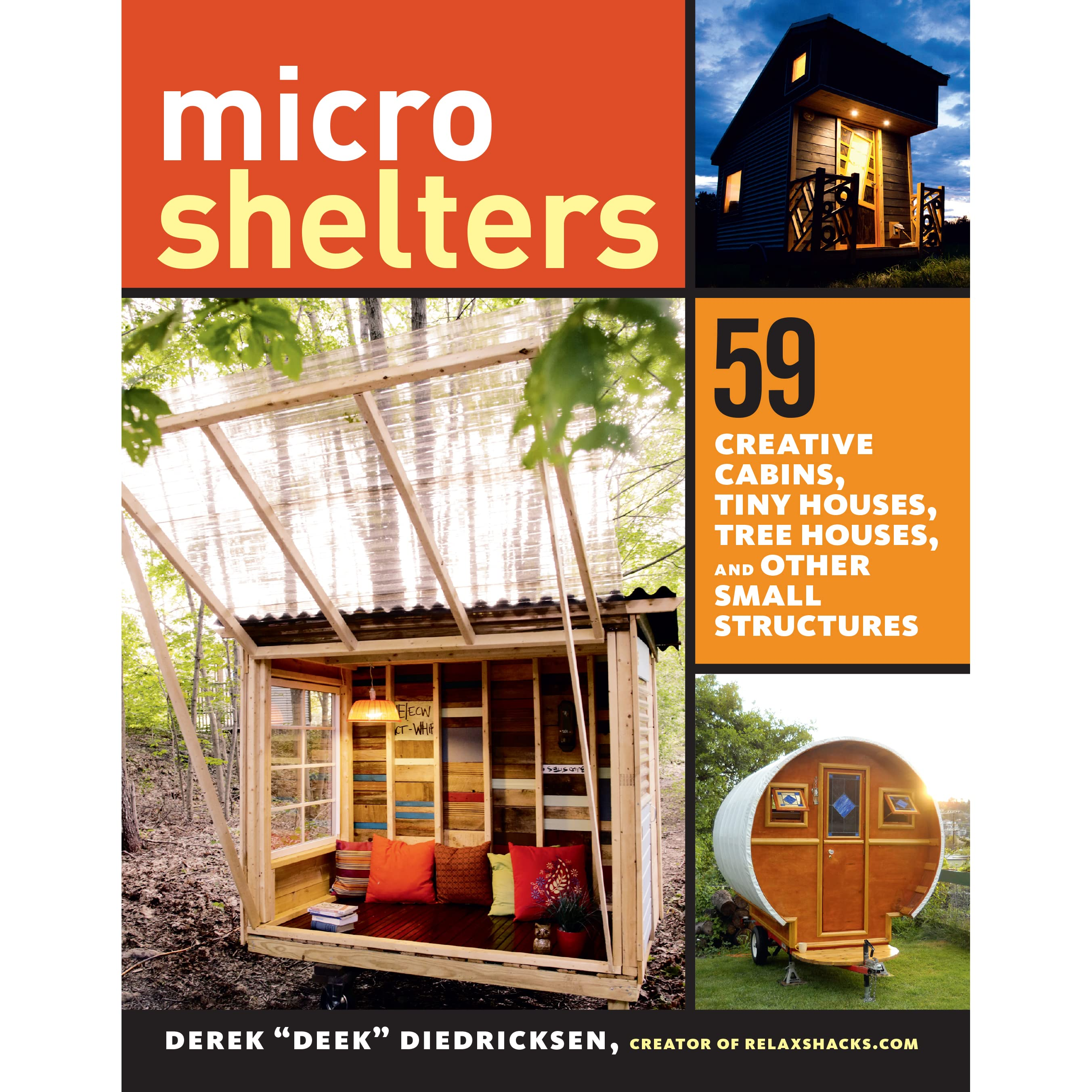 Microshelters 59 creative cabins tiny houses tree for Small house design books
