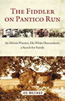 The Fiddler on Pantico Run: An African Warrior, His White Descendants, A Search for Family