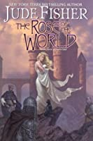 The Rose of the World (Book Three of Fool's Gold)