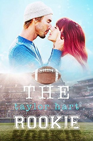 The Rookie: Book 2 The Last Play Series Taylor Hart
