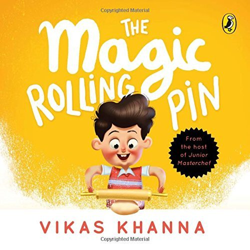 The Magic Rolling Pin Vikas Khanna