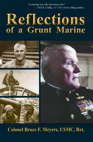 Reflections of a Grunt Marine  by  Bruce F. Meyers