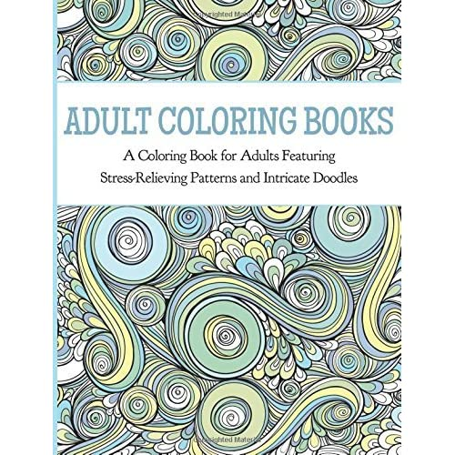 Adult Coloring Books A Coloring Book For Adults Featuring