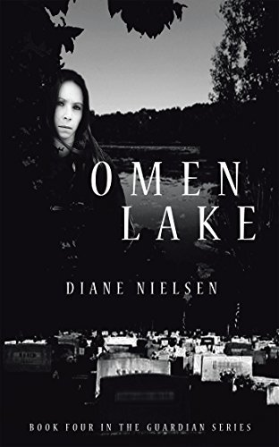 Omen Lake: Book Four in The Guardian Series  by  Diane Nielsen