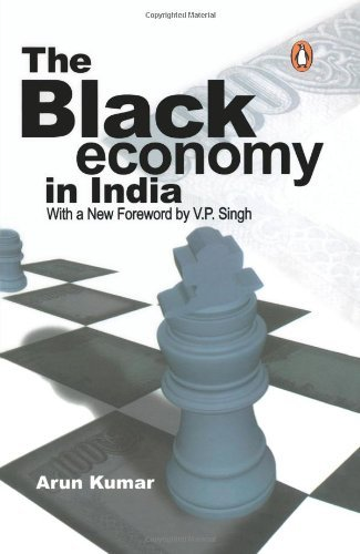 The Black Economy In India Arun Kumar