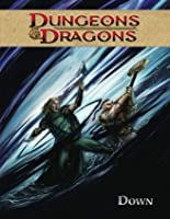 Dungeons & Dragons, Vol 3: Down