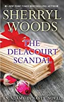 The Delacourt Scandal (And Baby Makes Three #16)