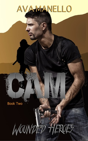 Cam (Wounded Heroes, #2)  by  Ava Manello