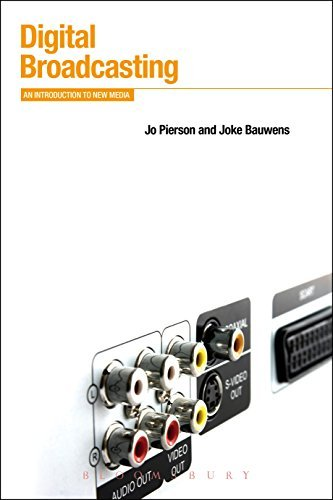 Digital Broadcasting: An Introduction to New Media (Bloomsbury New Media Series)  by  Jo Pierson