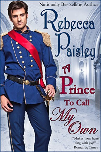 A Prince to Call My Own  by  Rebecca Paisley