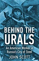 Behind the Urals: An American Worker in Russia's City of Steel