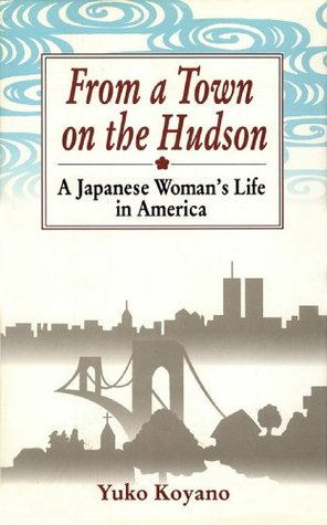 From a Town on the Hudson  by  Yuko Koyano