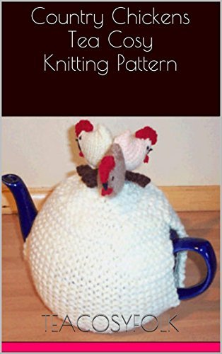 Country Chickens Tea Cosy Knitting Pattern  by  teacosyfolk