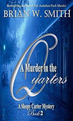 A Murder in the Quarters (A Sleepy Carter Mystery)  by  Brian W. Smith