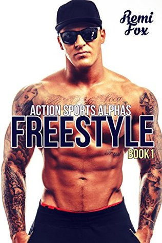 Freestyle 1 (Action Sports Alphas #1)  by  Remi Fox