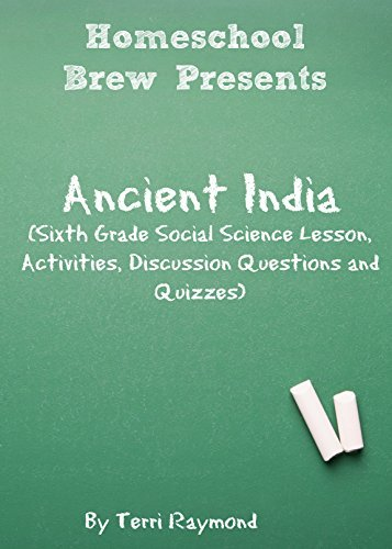 Ancient India: Sixth Grade Social Science Lesson, Activities, Discussion Questions and Quizzes Terri Raymond