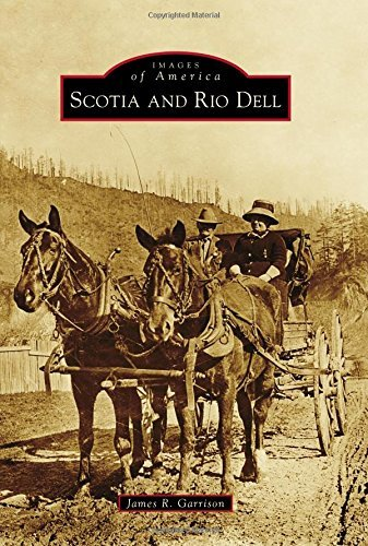 Scotia and Rio Dell  by  James R. Garrison