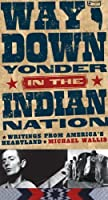 Way Down Yonder in the Indian Nation: Writings from America's Heartland (Stories and Storytellers Series)