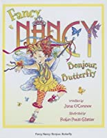 Fancy Nancy: Bonjour, Butterfly