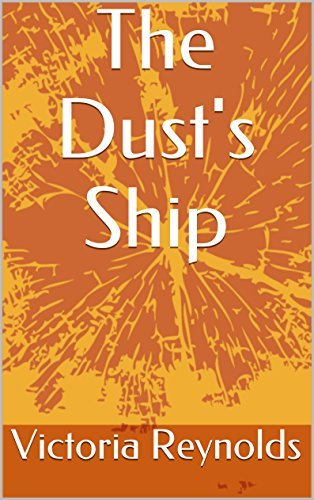 The Dusts Ship  by  Victoria Reynolds