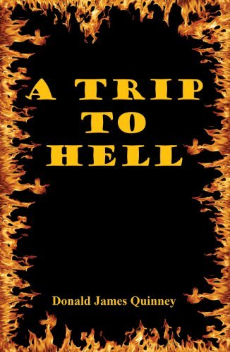 A Trip to Hell  by  Donald James Quinney