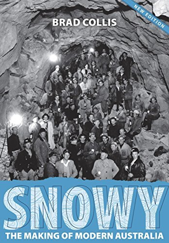 SNOWY - The Making of Modern Australia  by  Brad Collis