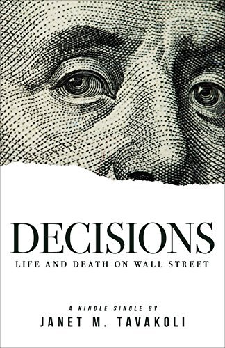 Decisions: Life and Death on Wall Street (Kindle Single) (Inside Observer Book 2)  by  Janet M. Tavakoli