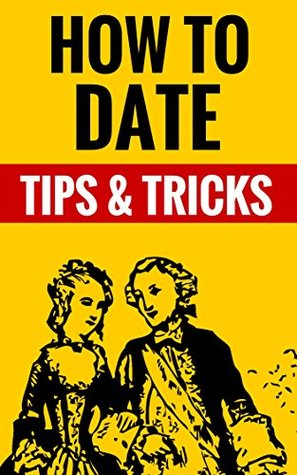 How To Date - Tips & Tricks: Essential Tips For Successful Dating Jeremy Chapman And Wanda Banks