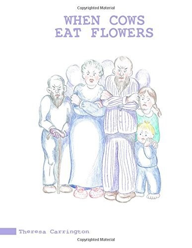 When Cows Eat Flowers  by  Theresa Carrington