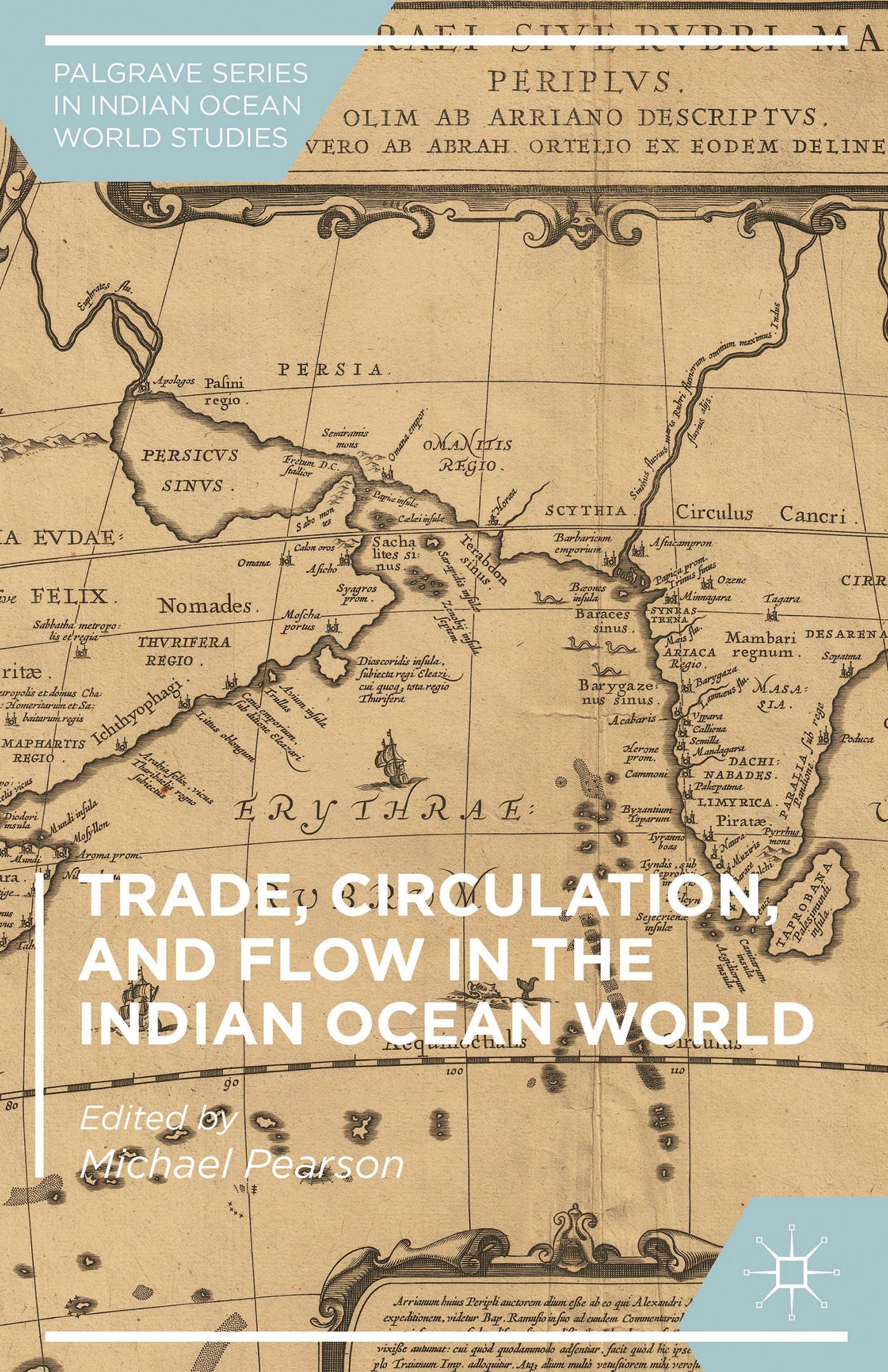 Trade, Circulation, and Flow in the Indian Ocean World Michael Pearson