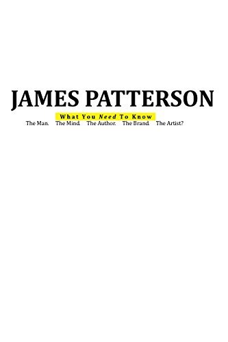 James Patterson: The Man. The Mind. The Author. The Brand. The Artist? Robert Laster