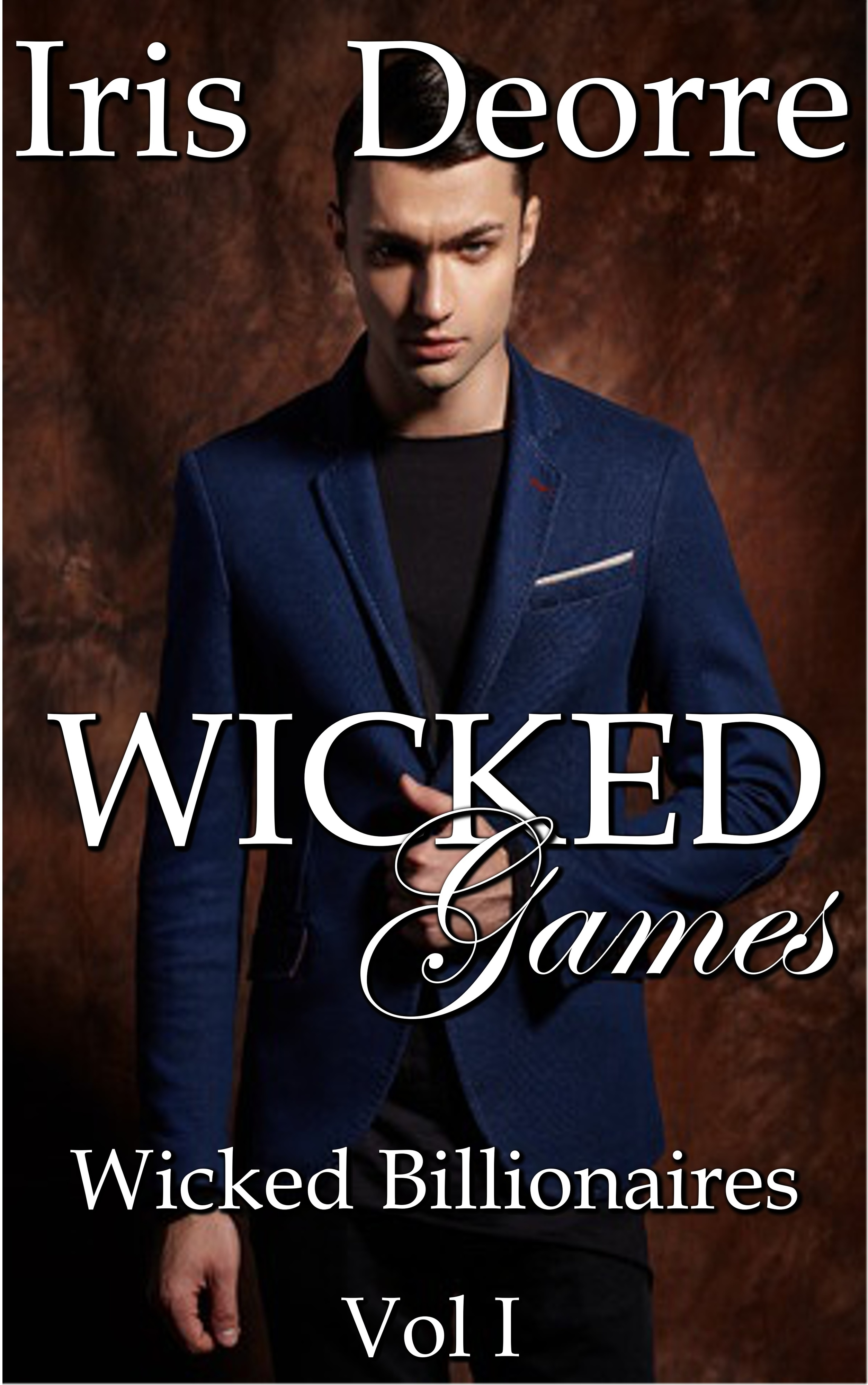 Wicked Games Vol I Iris Deorre