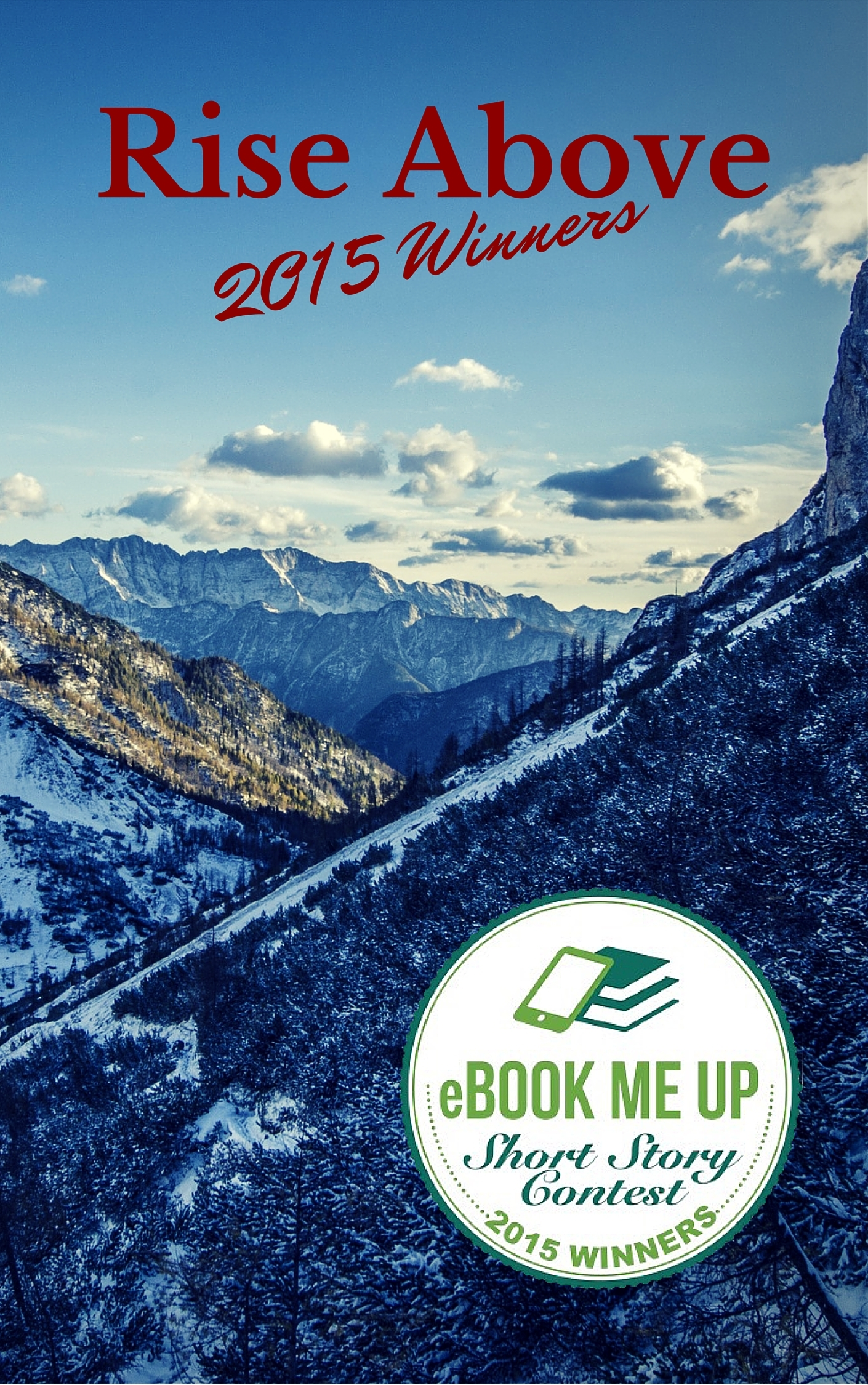 Rise Above: eBook Me Up Short Story 2015 Winners  by  Robert Walton