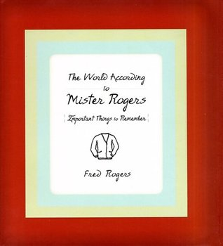 Mister Rogers playbook : insights and activities for parents and children  by  Fred Rogers