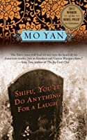 Shifu, You'll Do Anything for a Laugh: A Novel