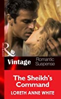 The Sheik's Command (Mills & Boon Vintage Romantic Suspense) (Sahara Kings, Book 1)