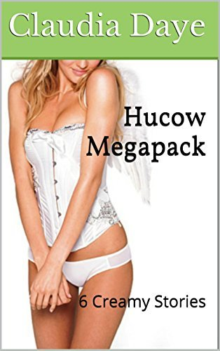 Hucow Megapack: 6 Creamy Stories  by  Claudia Daye