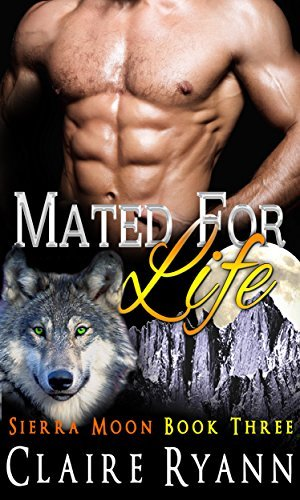 Mated for Life (Sierra Moon #3)  by  Claire Ryann
