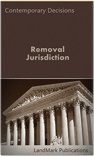 Removal Jurisdiction (Litigator Series) LandMark Publications