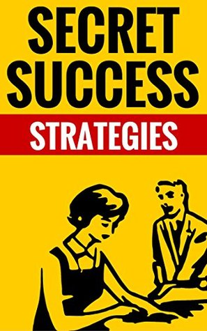 Secret Success Strategies - Personal Growth And Success: Essential Tips And Strategies For Success  by  Tyler Blake And Claudia Hammond