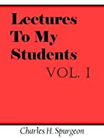 Lectures To My Students: Vol. I